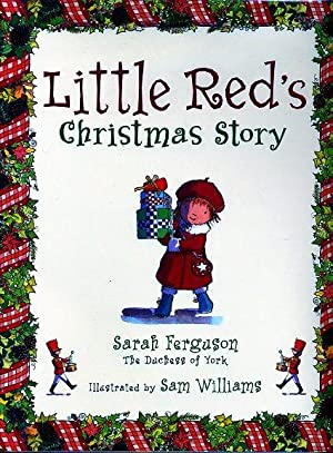 LITTLE RED'S CHRISTMASS STORY (SIGNED FIRST PRINTING): FERGUSON, Sarah, THE