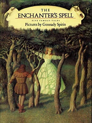 THE ENCHANTER'S SPELL, FIVE FAMOUS TALES: LITTLE: SPIRIN, GENNADY (SIGNED)