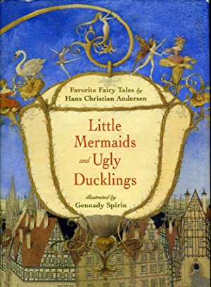 LITTLE MERMAIDS AND UGLY DUCKLINGS, Favorite Fairy: SPIRIN, GENNADY (SIGNED)