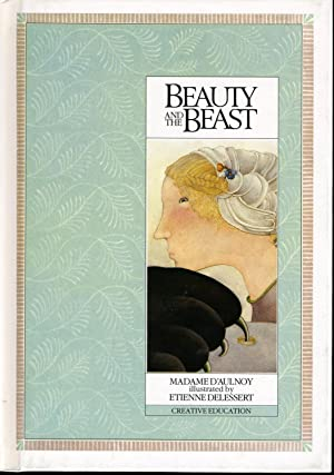 BEAUTY AND THE BEAST (SIGNED BY ILLUSTRATOR): DELESSERT, Etienne (SIGNED),
