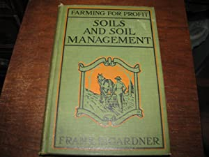 Farming for Profit: Soils and Soil Management: Gardner, Frank D.