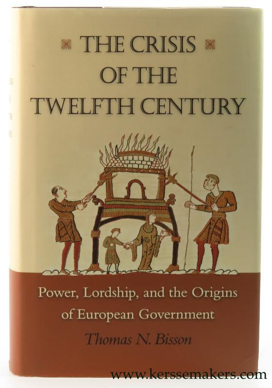 The crisis of the twelfth century. Power,: Thomas N. Bisson.