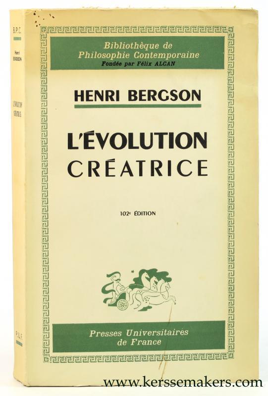 L'evolution creatrice. Cent deuxieme édition.: Bergson, Henri.