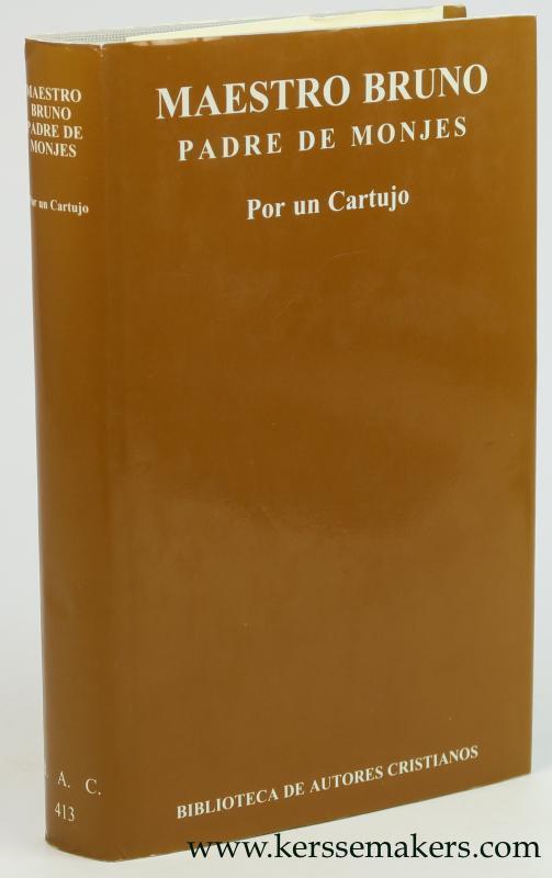 Maestro Bruno, padre de monjes. Secunda edicion corregida y actualizada. - Bruno / Por un Cartujo.