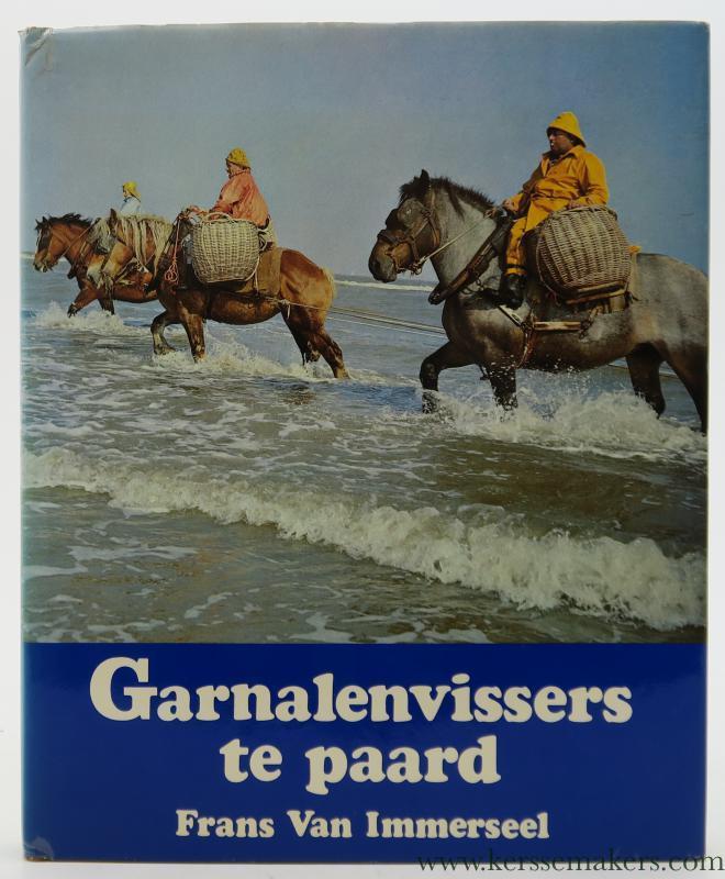 Garnalenvissers te paard. La peche equestre de: Immerseel, Frans Van.