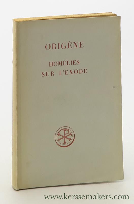 Homélies sur l'Exode. Traduction de P. Portier: Origène / P.