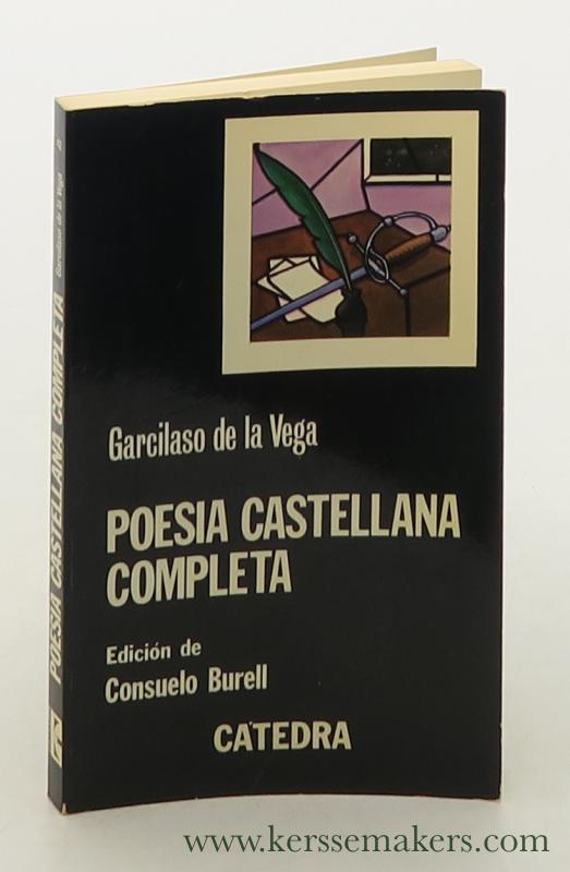 Poesia castellana completa. Edicion de Consuelo Burell. Segunda edicion. - Vega, Garcilaso de la.