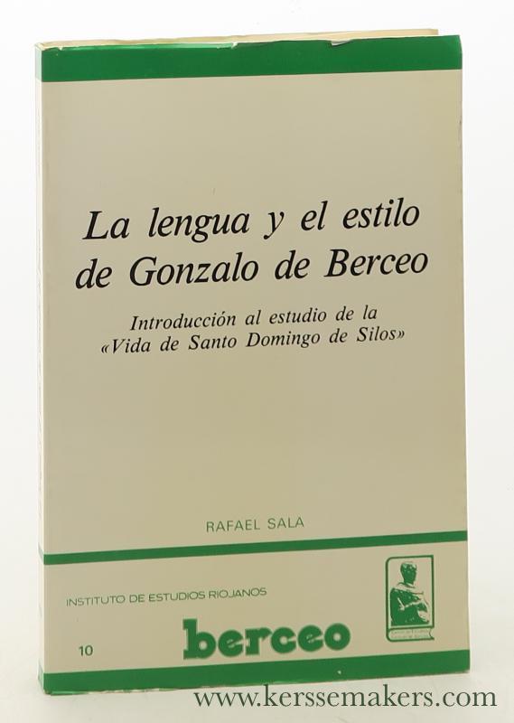 La lengua y el Estilo de Gonzalo de Berceo (Introduccion al Estudio de la Vida de Santo Domingo de Silos). - Sala, Rafael.