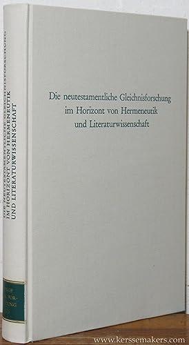 Die neutestamentliche Gleichnisforschung im Horizont von Hermeneutik und Literaturwissenschaft.: ...