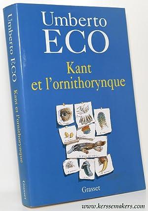 Kant et l'ornithorynque. Traduit de l'italien par Julien Gayrard.: ECO, UMBERTO.