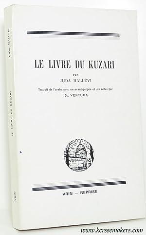 Le livre du Kuzari. Traduit de l'arabe avec un avant-propos et des notes par M. Ventura.: ...