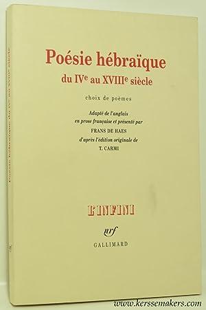 Poesie Hebraique du IVe au XVIIIe siecle. Choix de poemes. Adapte de l'anglais en prose ...