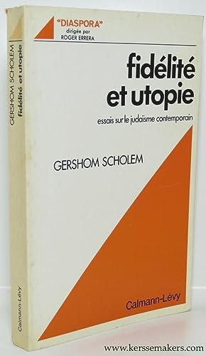 Fidelite et utopie. Essais sur le judaïsme contemporain.: SCHOLEM, GERSHOM.