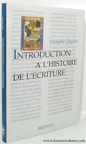 Introduction a l'histoire de l'ecriture.: GASPARRI, FRANÇOISE.