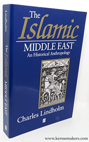 The Islamic Middle East. An historical anthropology.: LINDHOLM, CHARLES.