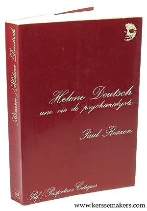 Helene Deutsch. Une vie de psychanalyste. Traduit de l'Anglais par Pierre-Emmanuel Dauzat.: ...