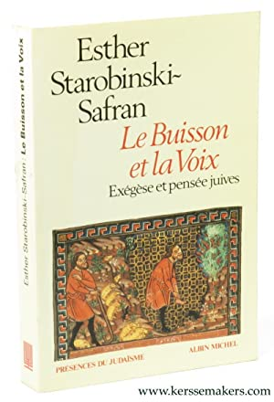 Le buisson et la voix. Exegese et pensee juives.: STAROBINSKI-SAFRAN, ESTHER.