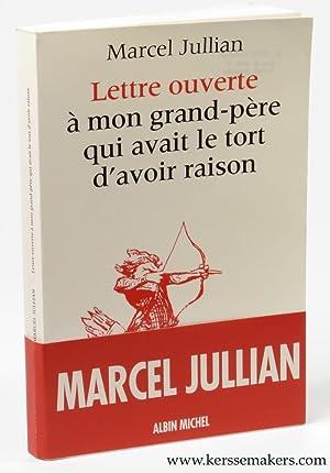 Lettre ouverte a mon grand-pere qui avait le tort d'avoir raison.: JULLIAN, MARCEL.