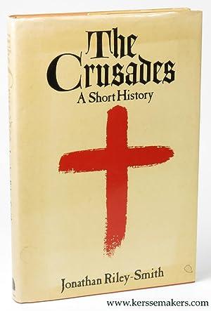 The Crusades. A short history.: RILEY-SMITH, Jonathan.