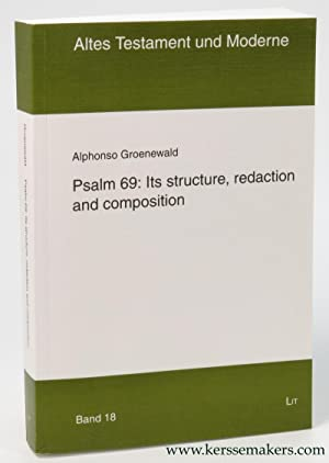 Psalm 69 : Its structure, redaction and composition.: GROENEWALD, Alphonso.