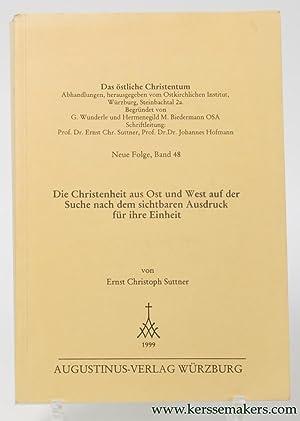Die Christenheit aus Ost und West auf der Suche nach dem sichtbaren Ausdruck für ihre Einheit....