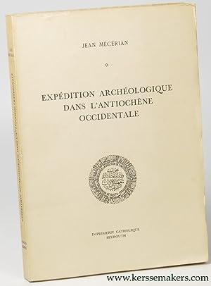 Expedition archeologique dans l'Antiochene occidentale.: MECERIAN, Jean.