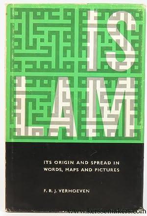 Islam. Its origin and spread in words,: VERHOEVEN, F. R.