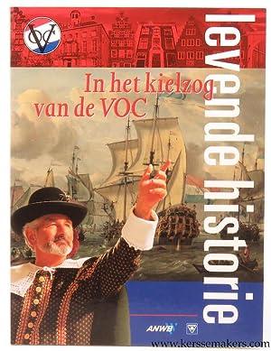 In het kielzog van de VOC. Levende historie.: WAGENAAR, Lodewijk.