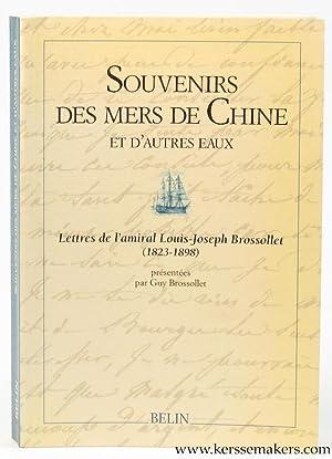 Souvenirs des mers de Chine et d'autres eaux. Lettres de l'amiral Louis-Joseph Brossollet...