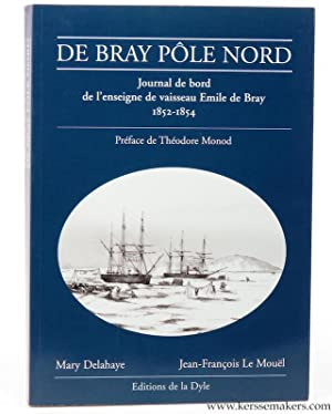 De Bray Pôle Nord. Journal de bord: DELAHAYE, Mary /