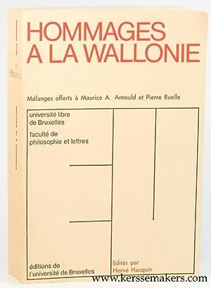 Hommages a la Wallonie. Melanges d'histoire, de littérature et de philologie wallonnes ...