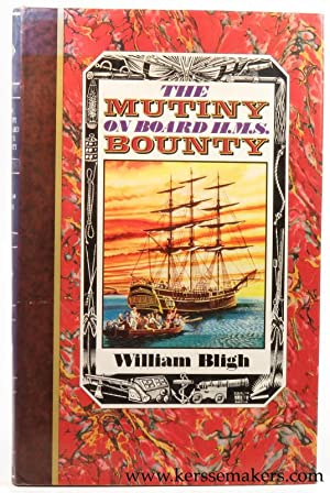 The mutiny on board H.M.S. Bounty 1789.: Bligh, William.