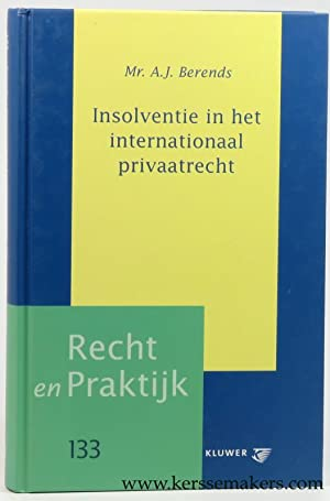 Insolventie in het internationaal privaatrecht.: Berends, A.J.