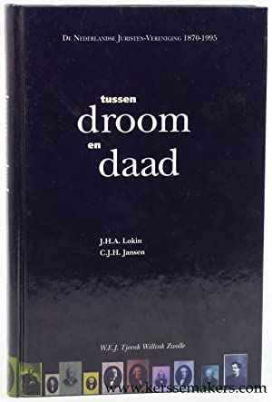 Tussen droom en daad. De Nederlandse Juristen-Vereniging: Lokin, J.H.A. /