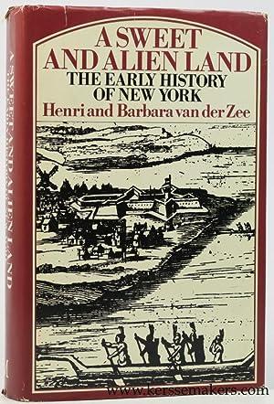 A Sweet and Alien Land : The: Zee, Henri &