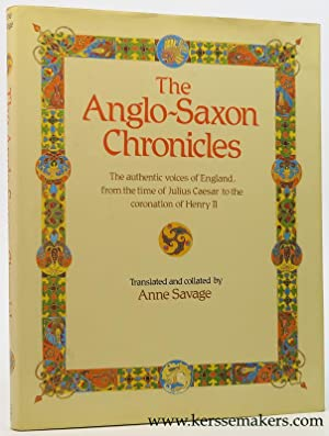 The Anglo-Saxon Chronicles. Translated and collated by: Savage, Anne.