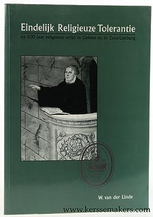 Eindelijk religieuze tolerantie na 500 jaar religieuze: Linde, W. Van