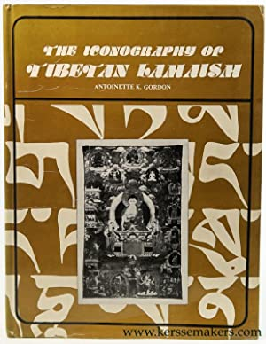 The Iconography of Tibetan Lamaism (Revised Edition).: Gordon, Antoinette K.