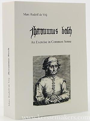 Jheronimus Bosch. An Exercise in Common Sense.: Vrij, Marc Rudolf