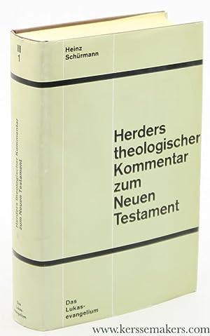 Das Lukasevangelium. Erster Teil. Kommentar zu Kap.: Schürmann, Heinz.