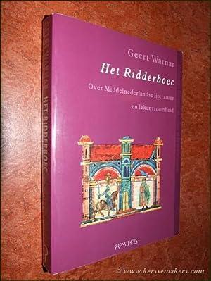 Het Ridderboec. Over Middelnederlandse literatuur en lekenvroomheid.: WARNAR, GEERT.