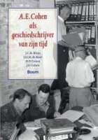 A. E. Cohen als geschiedschrijver van zijn tijd.: COHEN, A.E. BY J.C.H. BLOM / D.E.H. BOER / H.F. ...