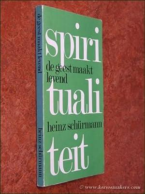 De Geest maakt levend. Biddend door het Johannes-evangelie.: SCHÜRMANN, HEINZ.