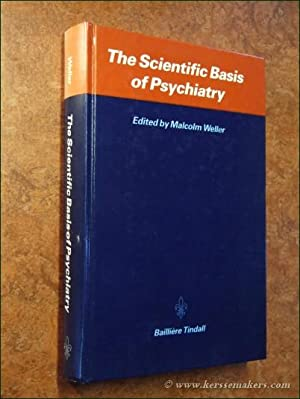 The scientific basis of psychiatry.: WELLER, MALCOLM.