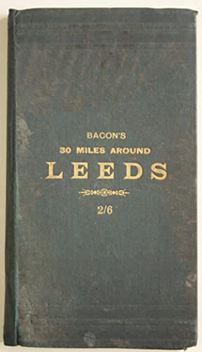 Bacon's Map of 30 Miles around Leeds Circa 1900