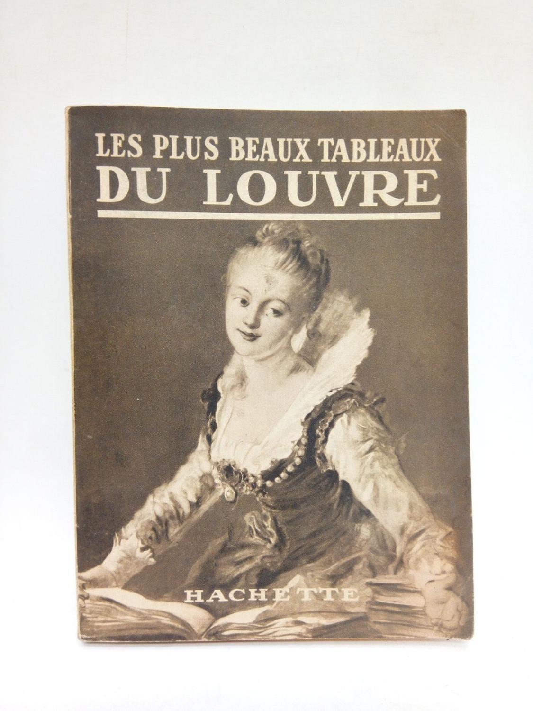 Les plus beaux tableaux du Louvre. Avec 246 gravures by HACHETTE: (1929)   Librería Miguel ...