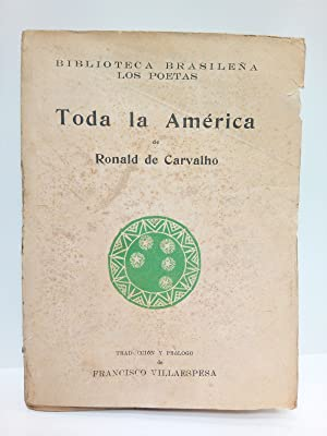 Toda la América / Traduc. y prólogo: CARVALHO, Ronald de