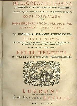 Opus Posthumam de Pontificia et Regia Jurisdictione: ESCOBAR ET LOAISA,