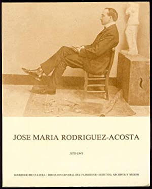 José María Rodríguez Acosta. 1878-1941. Entre el: DIRECCION GENERAL DEL