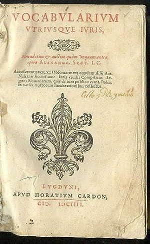 Vocabularium utriusque iuris, Enmendatius et auEtius quàm: SCOT, Alexandr. I.